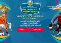 12BET tặng thưởng chuyến du lịch Anh và xem chung kết Euro 2020