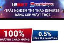Trải nghiệm IM Esports tại 12Bet với thưởng chào mừng đến 100%