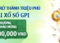 Thưởng chào mừng 30% lên tới 3 triệu đồng tại Xổ số GPI